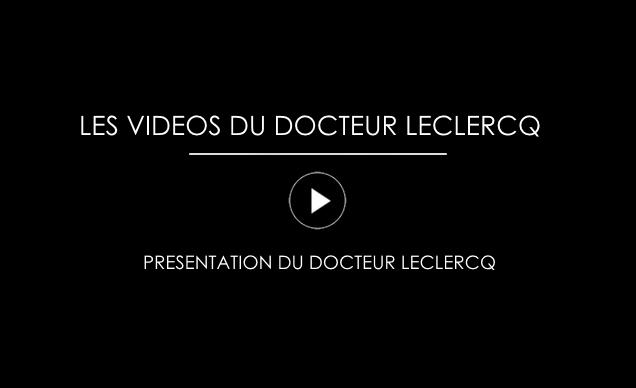 Videos Dr LECLERCQ 2